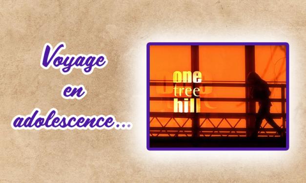 One Tree Hill ou le voyage nostalgique en adolescence…