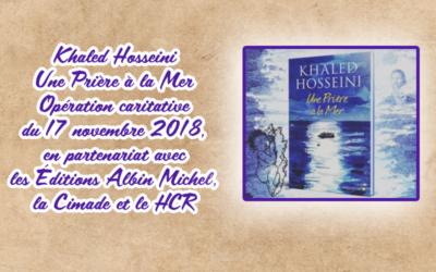 Khaled Hosseini, une prière à la mer, opération caritative du 17 novembre 2018 en partenariat avec les éditions Albin Michel, la Cimade et le HCR