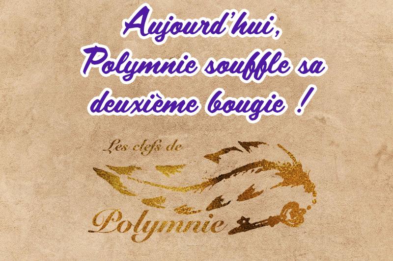 Aujourd'hui, Polymnie souffle sa deuxième bougie !