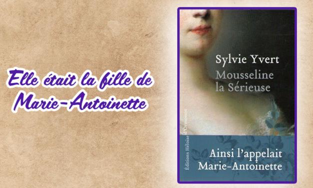 Mousseline la sérieuse – un roman dans l'Histoire de France