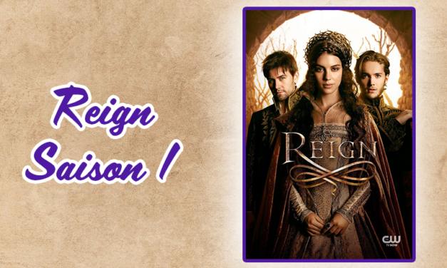 Reign saison 1 – Avis